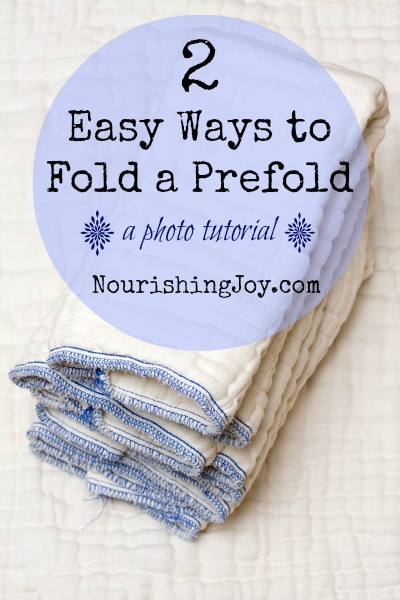 2 Easy Ways to Fold a Prefold | NourishingJoy.com