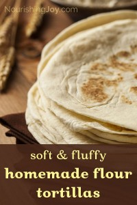 Soft & Fluffy Homemade Flour Tortillas | NourishingJoy.com