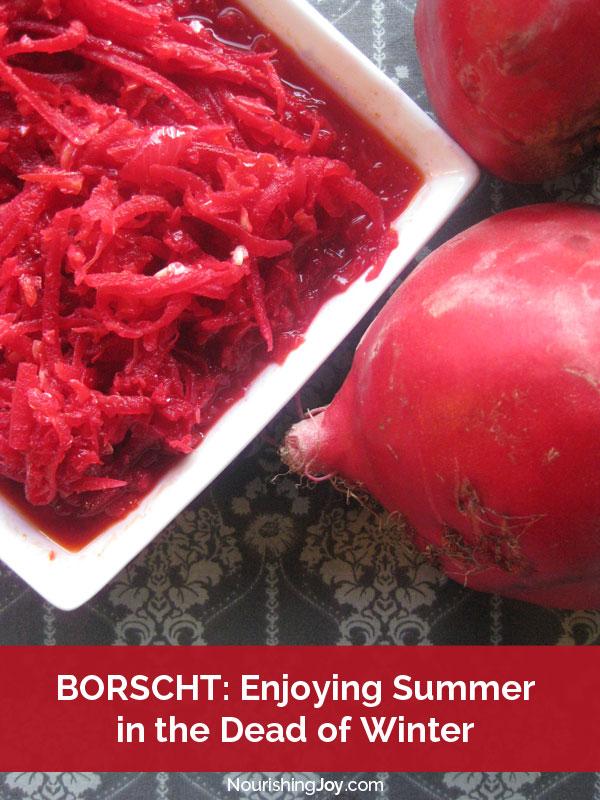 Borscht: Enjoying Summer in the Dead of Winter