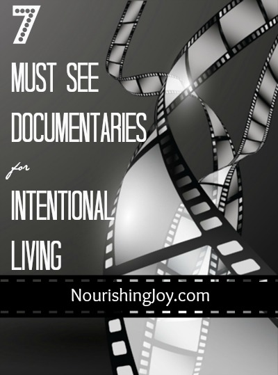 7 Must See Documentaries for Intentional Living