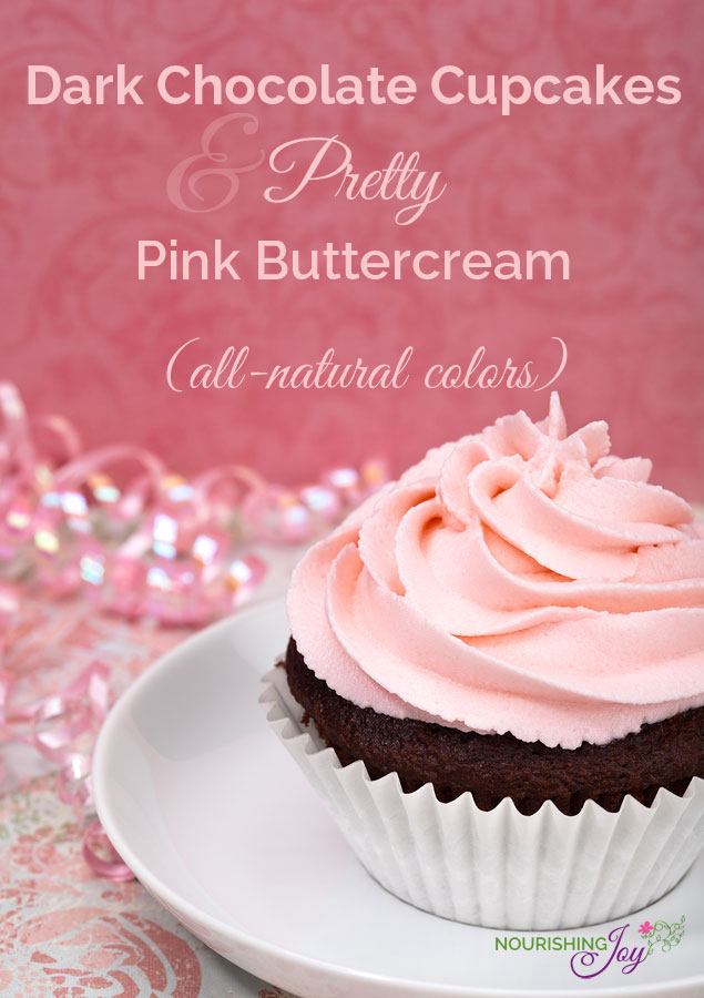 Dark Chocolate Cupcakes with Pretty Pink Buttercream - all-natural colors & ingredients! | NourishingJoy.com
