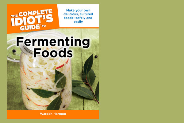 An Exciting GIVEAWAY: The Complete Idiot's Guide to Fermenting Foods