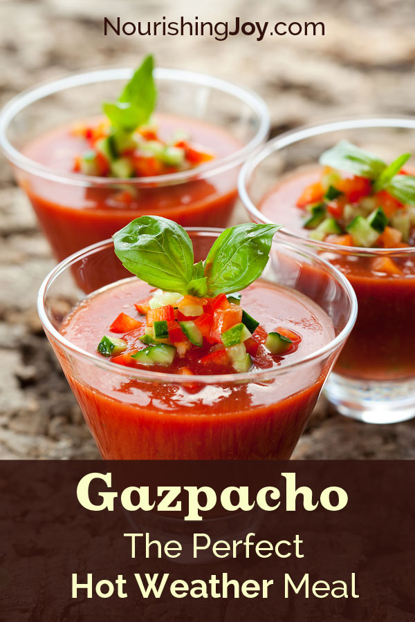 Gazpacho - it's a nutrient-packed meal that's perfect for hot summer weather