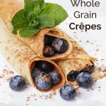 Whole Grain Crepes | NourishingJoy.com
