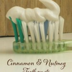 Refreshing Cinnamon & Nutmeg Remineralizing Toothpaste - great for kids and adults alike!
