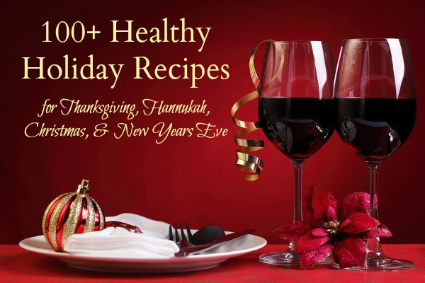 A Recipe Collection: 100+ Healthy Holiday Recipes