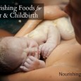 Nourishing Foods for Labor & Childbirth from NourishingJoy.com