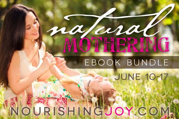 The Natural Mothering eBook Bundle Sale - June 10-17 | NourishingJoy.com