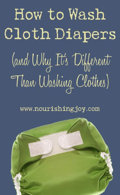 How to Wash Cloth Diapers (and Why It's Different Than Washing Clothes) | NourishingJoy.com