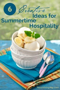 6 creative ideas to welcome guests in the warm summer months | NourishingJoy.com