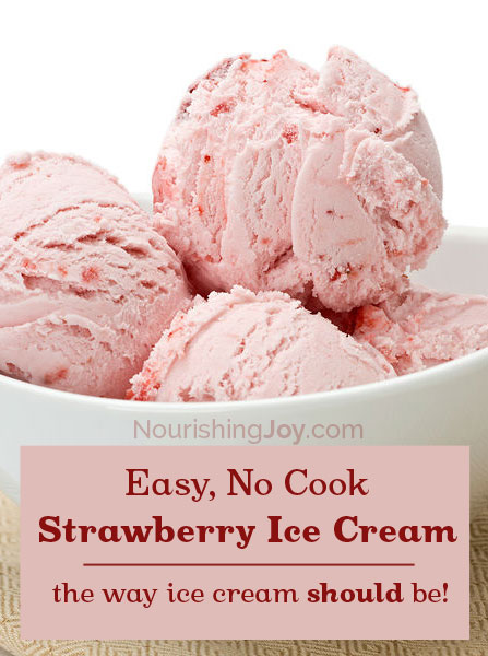 Real Food Strawberry Ice Cream - the classic real food treat for hot days