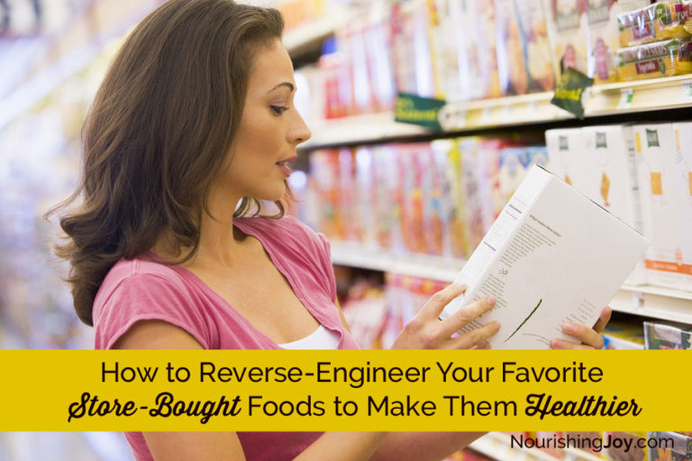 How to Reverse Engineer Your Favorite Processed Foods to Make Them Healthier