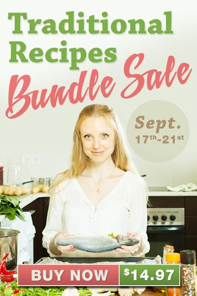 Traditional Recipes Bundle Sale: 17 e-books for $14.97