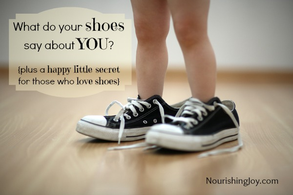 What do your shoes say about YOU? {plus a happy little secret}