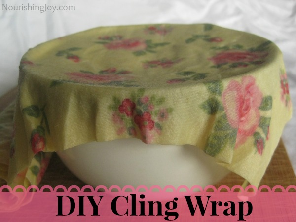 DIY Homemade Cling Wrap | NourishingJoy.com