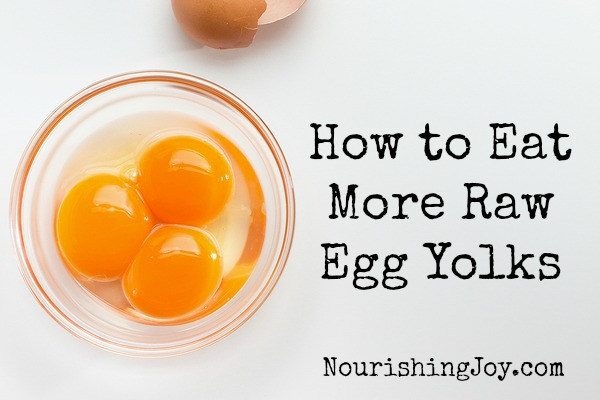 How to Eat More Raw Egg Yolks | NourishingJoy.com