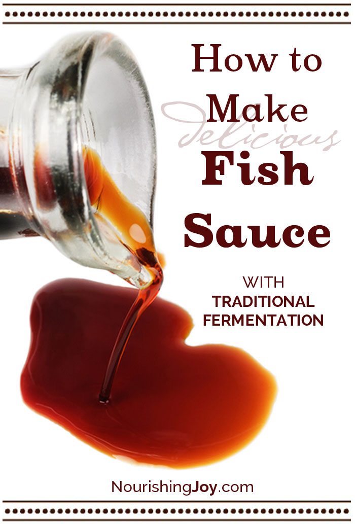 How to make homemade fish sauce with traditional fermentation - avoid all those preservatives in the store-bought stuff (and it tastes better too!)