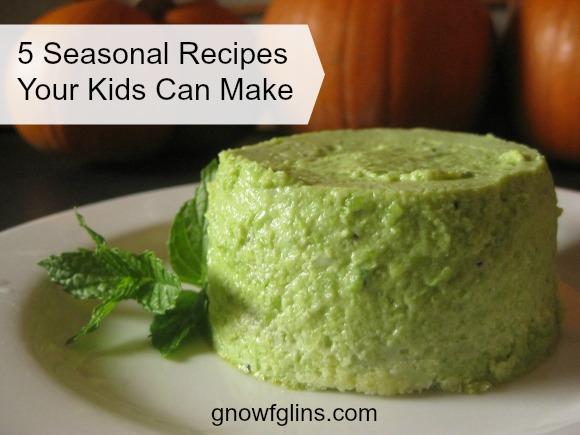 5 Seasonal Recipes Your Kids Can Make