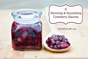6 Stunning and Nourishing Cranberry Sauces