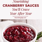 There's cranberry sauce, and then there's *Cranberry Sauce.* Try one of these scrumptious, nourishing cranberry sauces that feature all-natural sweeteners.