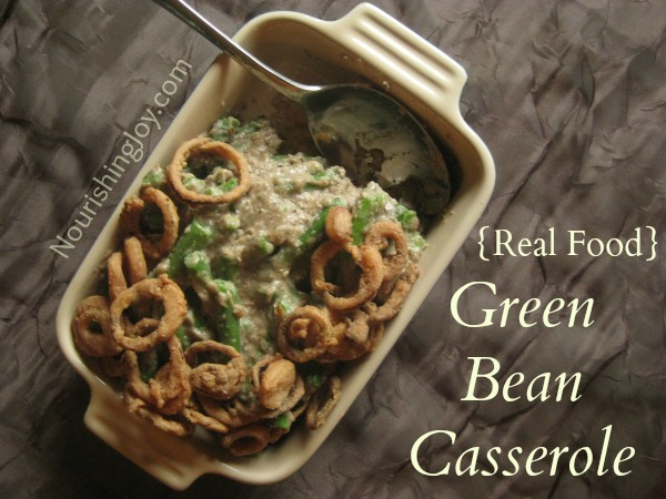 Real Food Green Bean Casserole - with Cream of Mushroom soup and french-fried onions!