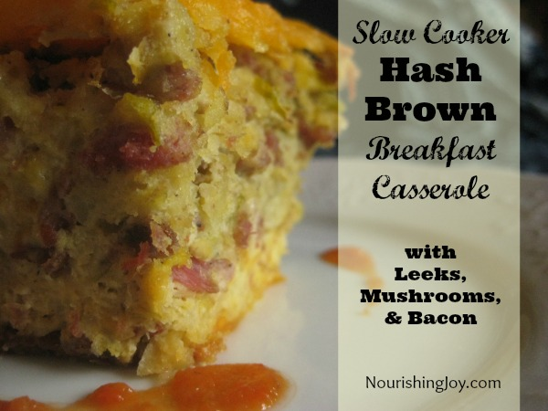 Slow Cooker Hash Brown Breakfast Casserole with Leeks, Mushrooms, and Bacon | NourishingJoy.com