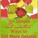 35+ simple and creative ways to get more gelatin in your diet | NourishingJoy.com