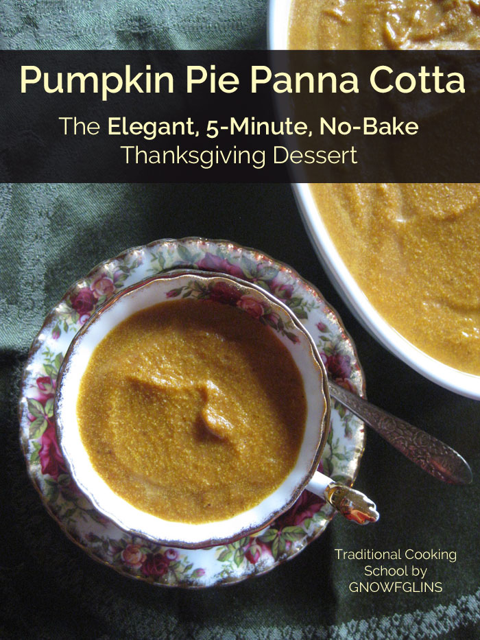 Pumpkin Pie Panna Cotta: The 5-Minute, No-Bake Thanksgiving Dessert! | Traditional Cooking School by GNOWFGLINS