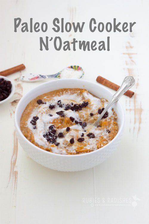 Paleo Slow Cooker Oatmeal from Rubies & Radishes