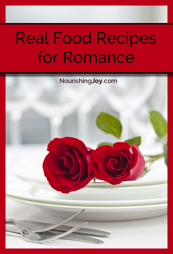 Real Food Recipes for Romance