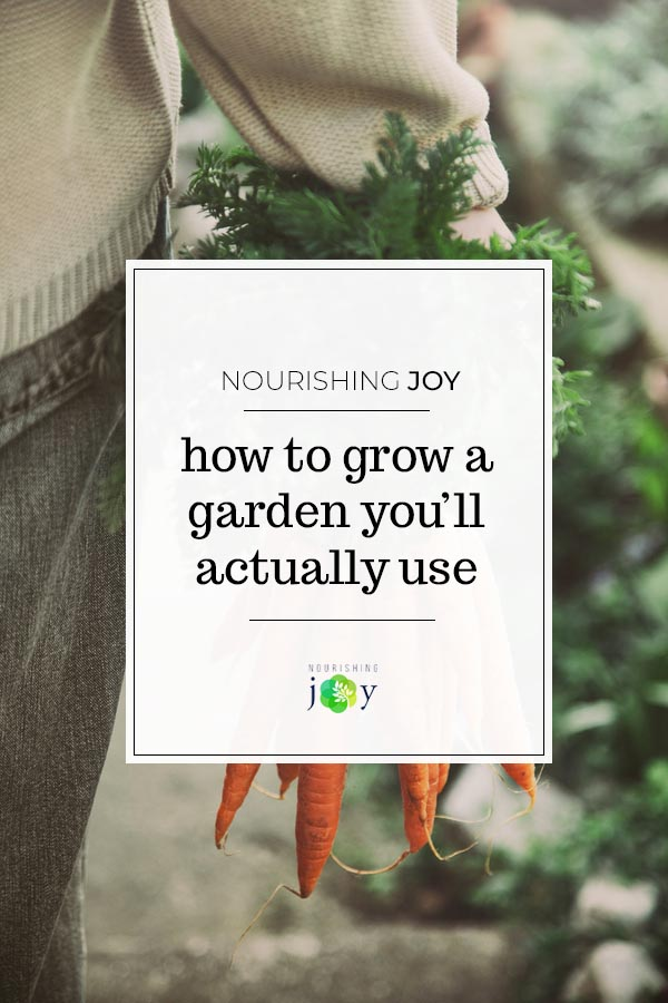 Grow a garden you'll love - and actually use! These tips will help you figure out what kind of garden YOU'd like to grow.