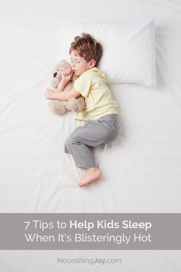 Getting to sleep and sleeping WELL can be difficult when it's the end of a super-hot day. These tips will help your kiddos get comfortable and get to sleep.