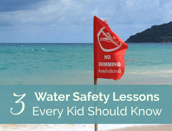 3 Water Safety Lessons Every Kid Should Know