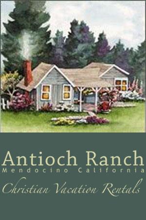 Antioch Ranch Christian Vacation Rentals