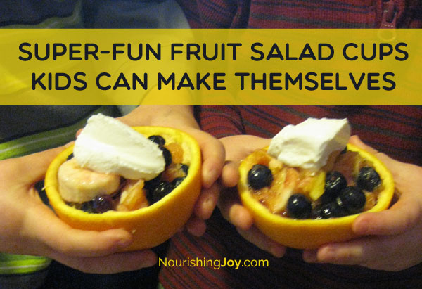Fruit Salad Cups That Kids Can Make Themselves What A Great Way To Get Them
