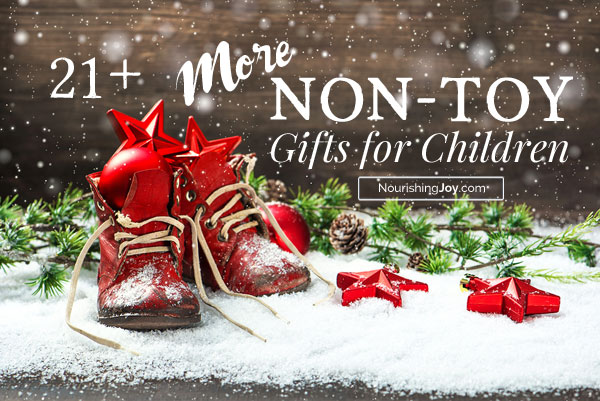 21+ MORE Non-Toy Gifts for Children