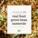 Keep your Thanksgiving additive-free by making green bean casserole from real food ingredients. It's tastier too... :)