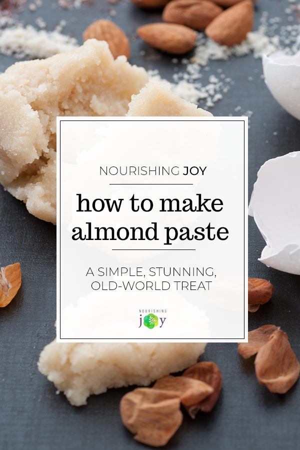 How to Make Almond Paste (oh, I swoon!)