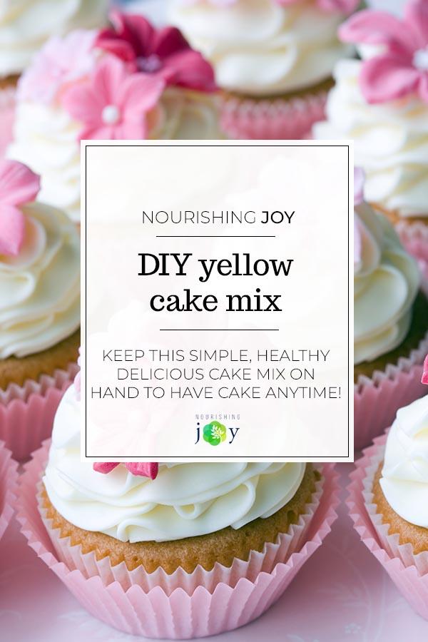 Diy Yellow Cake Mix Nourishing Joy